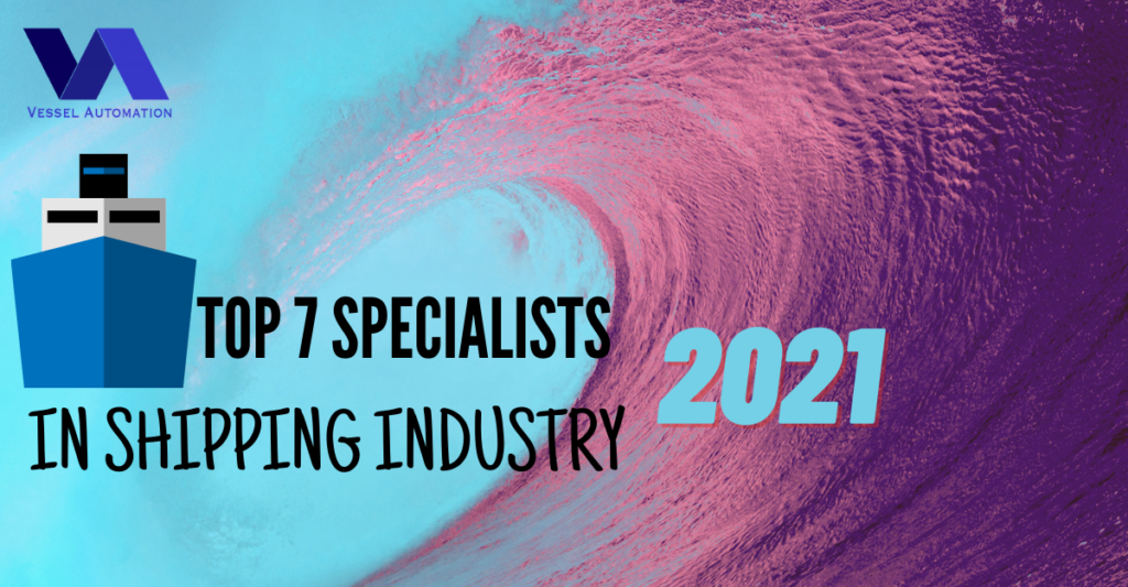 TOP 7 Specialists in the shipping industry!